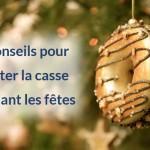 7 conseils pour « limiter la casse » pendant les fêtes