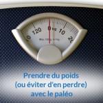 Comment prendre du poids (ou éviter d'en perdre) avec le régime paléo