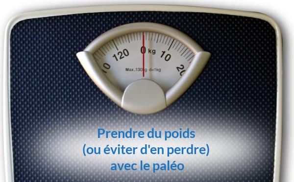 Prendre du poids - ou éviter d'en perdre- avec le régime paléo