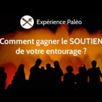 Régime paléo : comment gagner le SOUTIEN de son entourage ? [podcast]